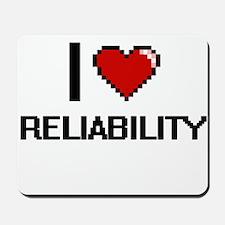I Love Reliability Digital Design Mousepad