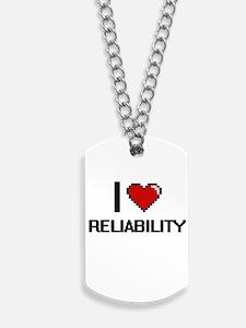 I Love Reliability Digital Design Dog Tags