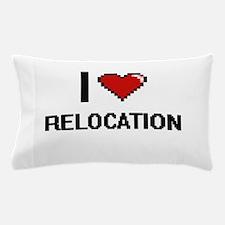 I Love Relocation Digital Design Pillow Case