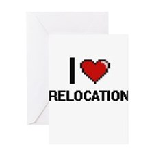 I Love Relocation Digital Design Greeting Cards