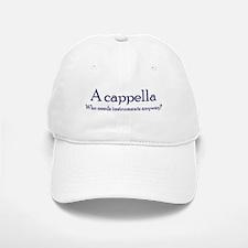 AcapellaWhoNeedsInstruments.png Baseball Baseball Cap