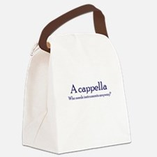 AcapellaWhoNeedsInstruments.png Canvas Lunch Bag