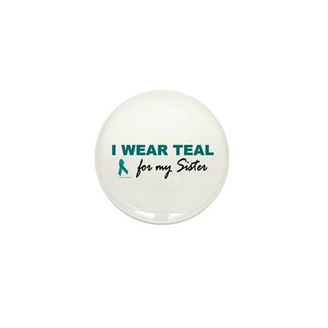 I Wear Teal For My Sister 2 Mini Button