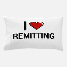 I Love Remitting Digital Design Pillow Case