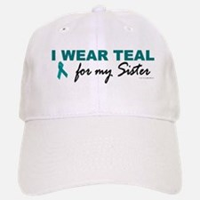 I Wear Teal For My Sister 2 Baseball Baseball Cap