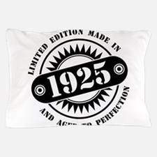 LIMITED EDITION MADE IN 1925 Pillow Case