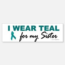 I Wear Teal For My Sister 2 Bumper Bumper Bumper Sticker