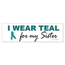 I Wear Teal For My Sister 2 Bumper Car Sticker