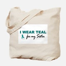 I Wear Teal For My Sister 2 Tote Bag