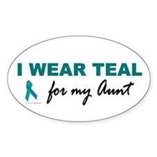I Wear Teal For My Aunt 2 Oval Decal