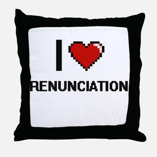 I Love Renunciation Digital Design Throw Pillow