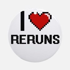 I Love Reruns Digital Design Round Ornament