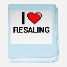 I Love Resaling Digital Design baby blanket