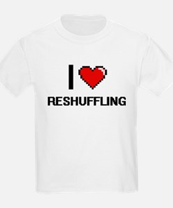 I Love Reshuffling Digital Design T-Shirt