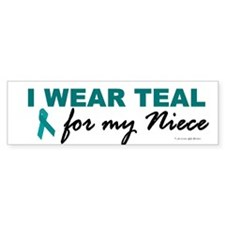 I Wear Teal For My Niece 2 Bumper Bumper Sticker