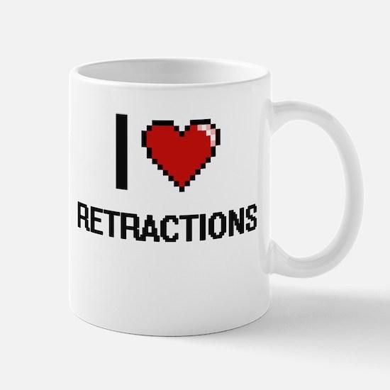 I Love Retractions Digital Design Mugs