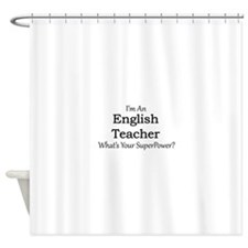 English Teacher Shower Curtain
