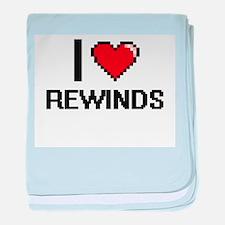 I Love Rewinds Digital Design baby blanket