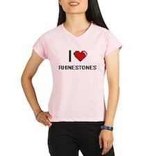 I Love Rhinestones Digital Performance Dry T-Shirt