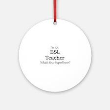 ESL Teacher Round Ornament