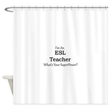 ESL Teacher Shower Curtain