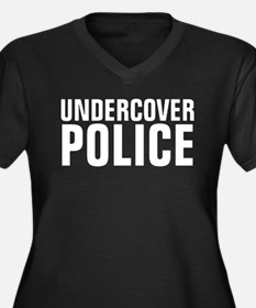 Undercover Police Funny Shirt Plus Size T-Shirt