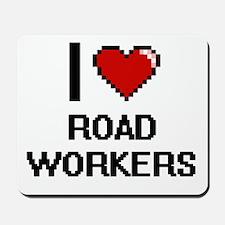 I Love Road Workers Digital Design Mousepad