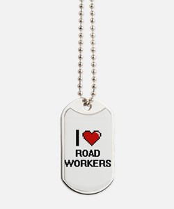 I Love Road Workers Digital Design Dog Tags