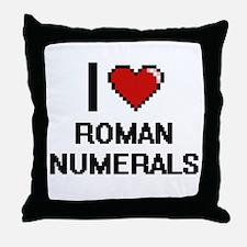 I Love Roman Numerals Digital Design Throw Pillow