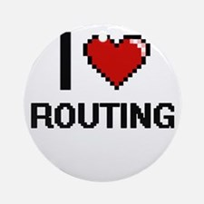 I Love Routing Digital Design Round Ornament