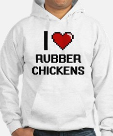 I Love Rubber Chickens Digital D Hoodie