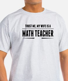 My Wife Is A Math Teacher T-Shirt