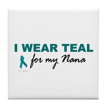 I Wear Teal For My Nana 2 Tile Coaster
