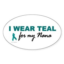 I Wear Teal For My Nana 2 Oval Decal