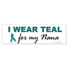 I Wear Teal For My Nana 2 Bumper Bumper Sticker