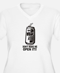 WHOOP ASS CAN - DONT MAKE ME OPE Plus Size T-Shirt