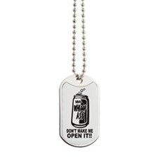 WHOOP ASS CAN - DONT MAKE ME OPEN IT!! Dog Tags