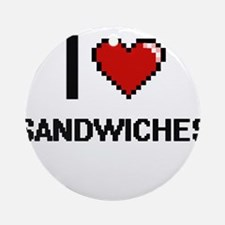 I Love Sandwiches Digital Design Round Ornament