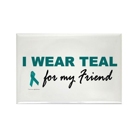 I Wear Teal For My Friend 2 Rectangle Magnet (10 p