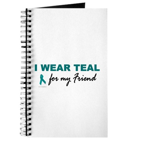 I Wear Teal For My Friend 2 Journal