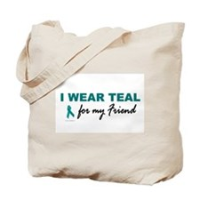 I Wear Teal For My Friend 2 Tote Bag