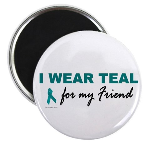 I Wear Teal For My Friend 2 Magnet