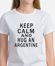 Keep Calm And ARGENTINE or Designs Women's T-Shirt