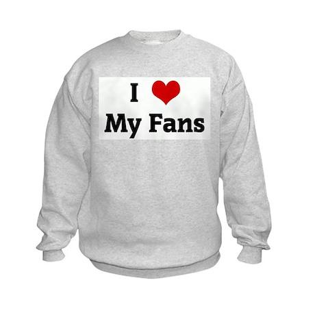 I Love My Fans Kids Sweatshirt