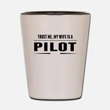 My Wife Is A Pilot Shot Glass