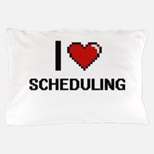 I Love Scheduling Digital Design Pillow Case