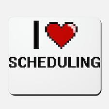 I Love Scheduling Digital Design Mousepad