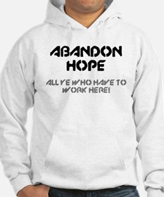 ABANDON HOPE - ALL YE WHO HAVE T Hoodie