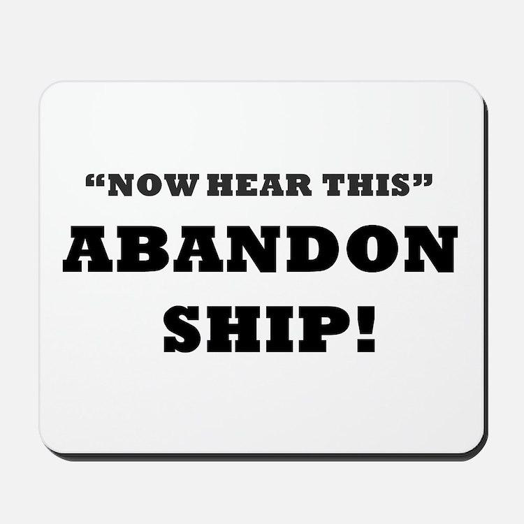 ABANDON SHIP Mousepad