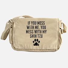 You Mess With My Shih Tzu Messenger Bag